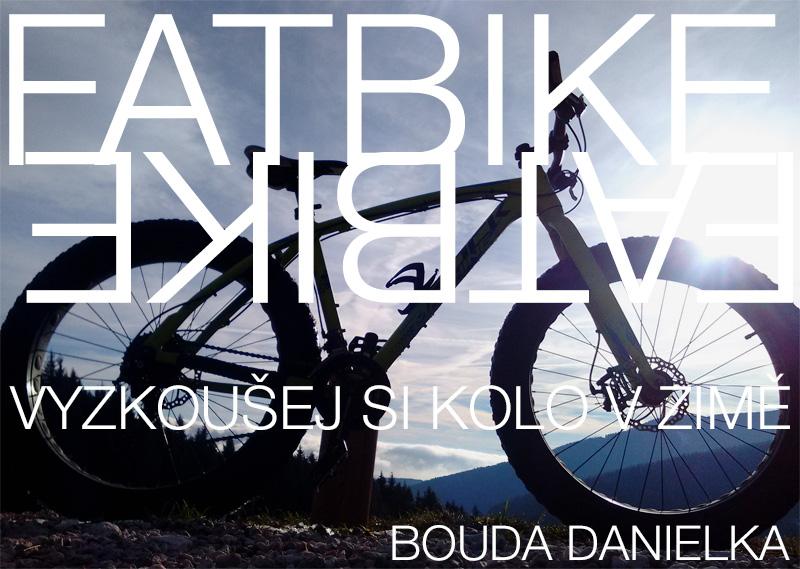 Fatbike - pronájem fatbiku na boudě Danielka